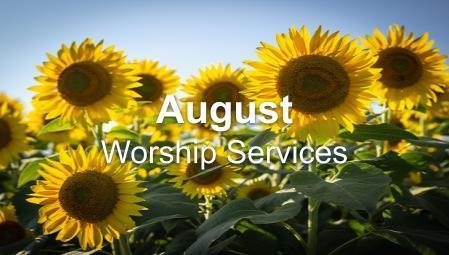 August Worship Series