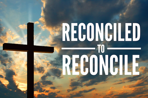 Easter Sermon Series: Reconciled to Reconcile