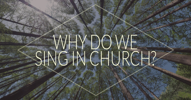 Why Do We Sing in Church? image