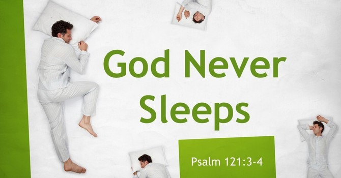 God Never Sleeps