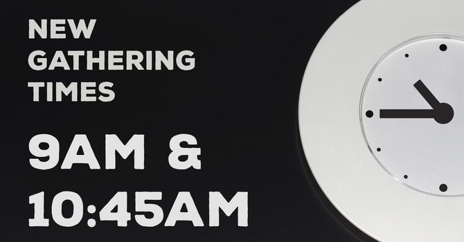 NEW TIME FOR SECOND GATHERING - 10:45am image