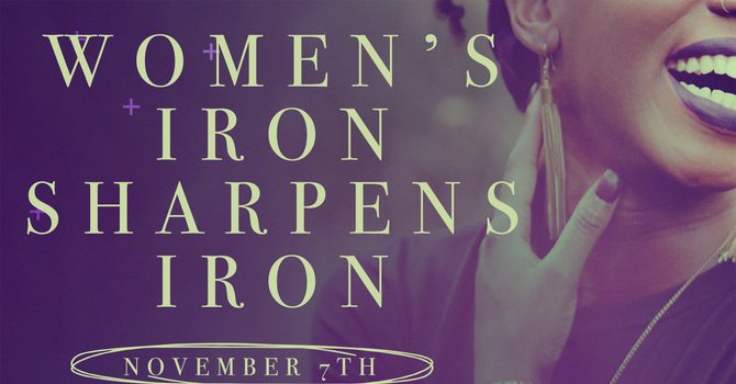 Women's Iron Sharpens Iron Conference