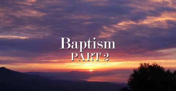 Baptism Part 2