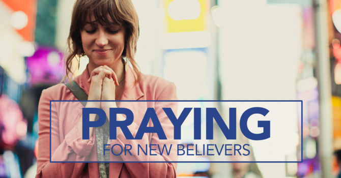PRAYING FOR NEW BELIEVERS image