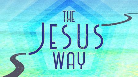 The Jesus Way
