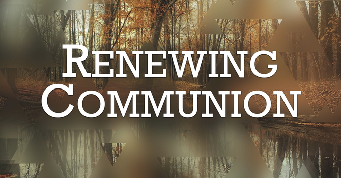 Renewing Communion