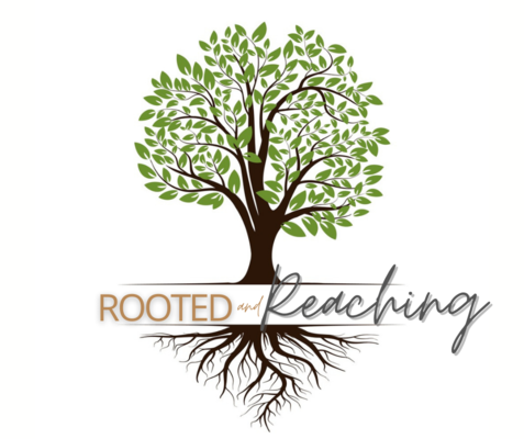 Rooted and Reaching