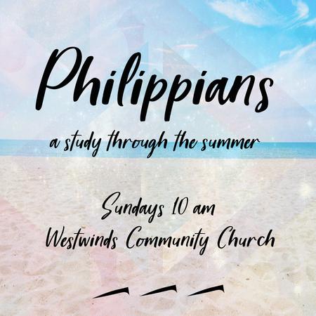 Philippians - A study through the Summer