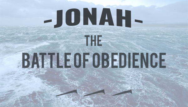 Jonah: The Battle of Obedience