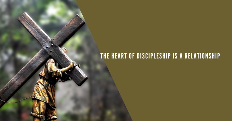2 The Heart of Discipleship is a Relationship