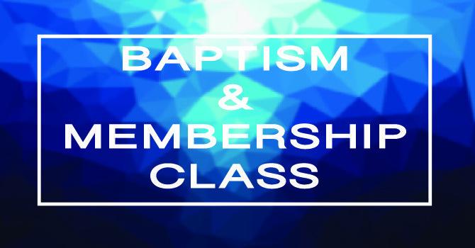 Baptism and Membership Class