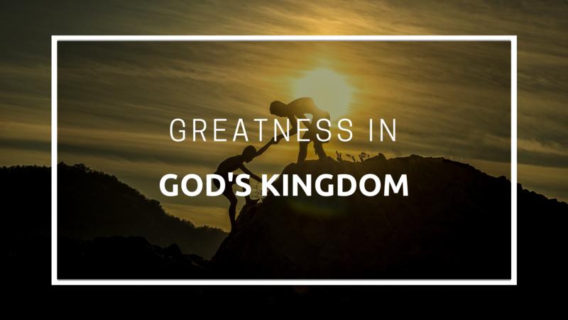 Greatness In God's Kingdom