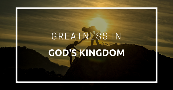 Greatness In God's Kingdom