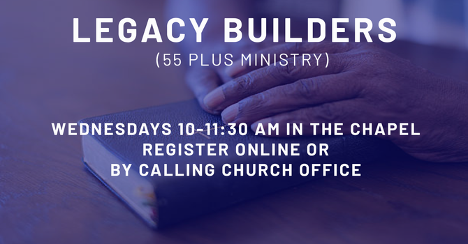 Postponed - Legacy Builders Bible Study