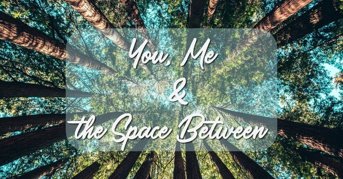 You, Me & the Space Between
