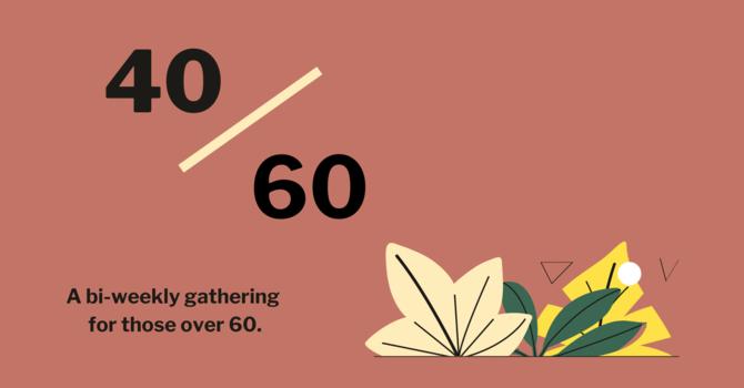 40/60 Seniors Gathering