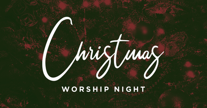 Worship Night -  Carols & Cookies