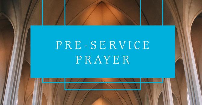 Pre-Service Prayer   Kits Site