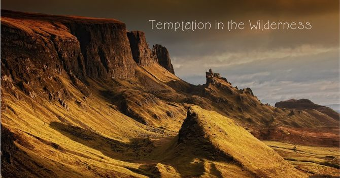 """Temptation in the Wilderness"""
