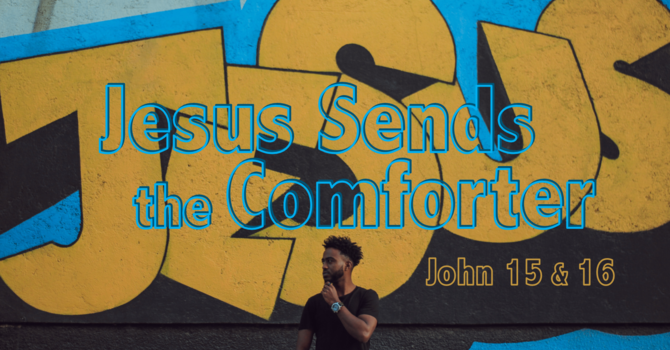 Jesus Sends the Comforter