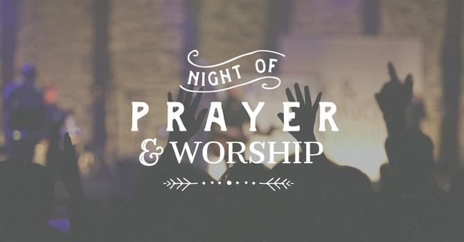 Night of Prayer & Worship has been Postponed!