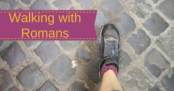 Walking with Romans