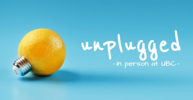 UBC Unplugged