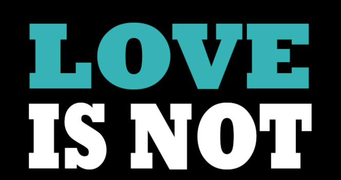 Love is not ...
