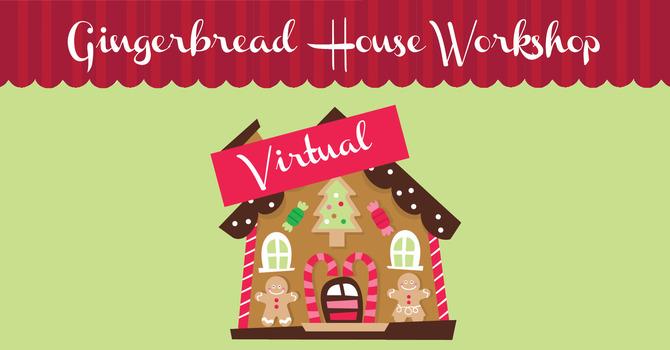 *VIRTUAL* Gingerbread House Workshop
