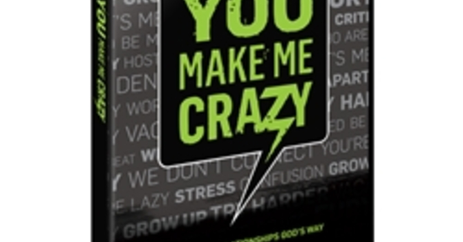 Friends in Faith Study - You Make Me Crazy