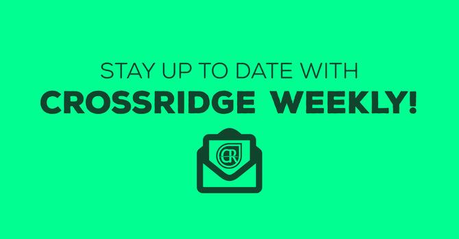 Crossridge Weekly! image