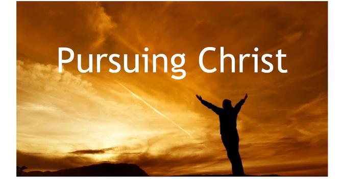 Pursuing Christ