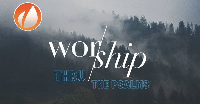 Worship Thru The Psalms