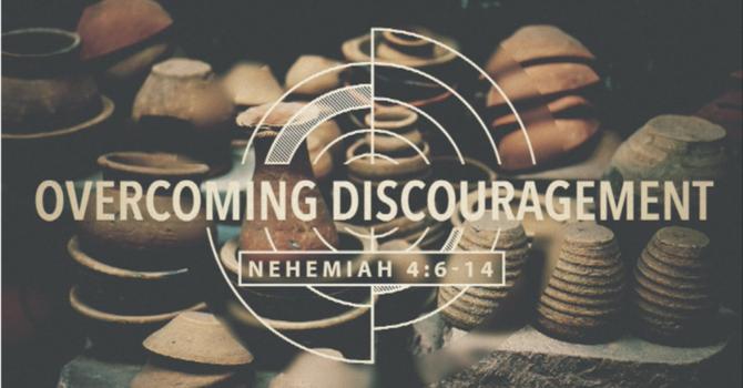 Overcoming Discouragement pt.3