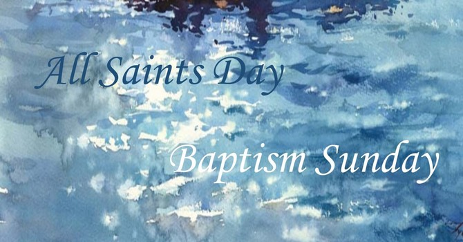 All Saints Sunday with Baptism