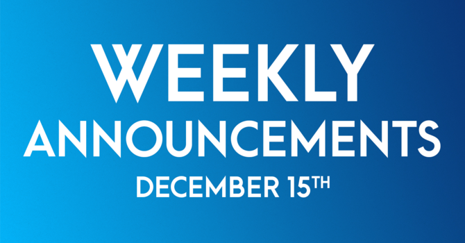 Weekly Announcements - December 15th image