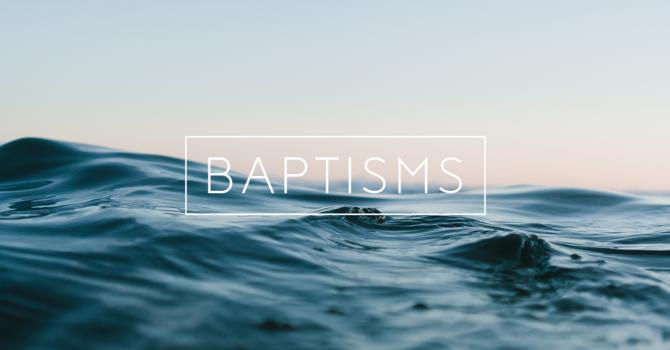 Baptisms - July 28th image