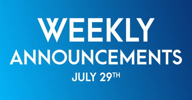 Weekly Announcements - July 29th image