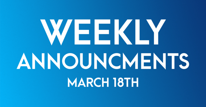 Weekly Announcements - March 18th image