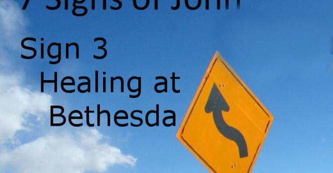 Sign 3 - Healing at Bethesda
