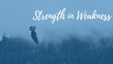 Strength in Weakness: Living Out of God's All-Sufficient Grace