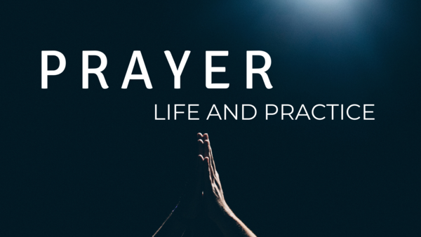 Prayer Life and Practice