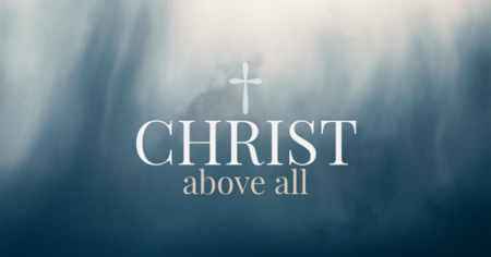 2020 - Christ Above All