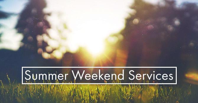 Summer Weekend Worship Service Schedule image