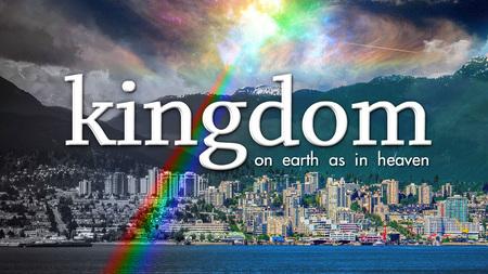 Kingdom--on earth as in heaven
