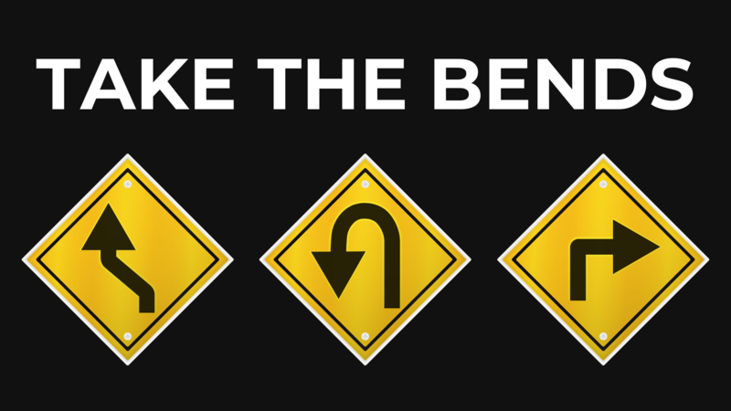 Take the Bends