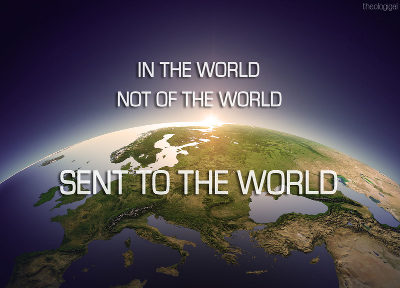 In the World but not of it