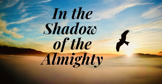 In the Shadow of the Almighty - Part 3