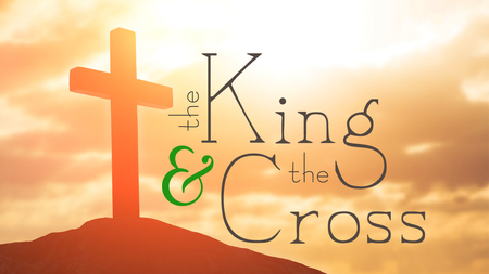 The King and The Cross