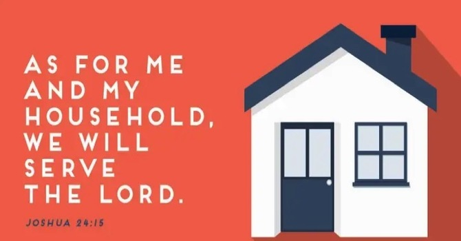 """As for me and my household, we will serve the Lord"""